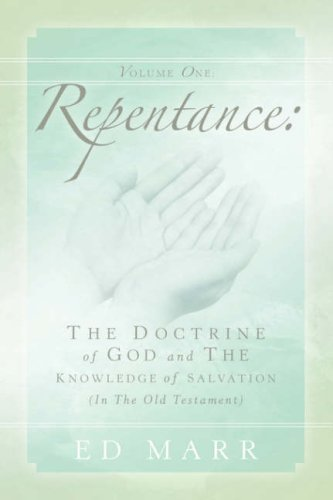 9781594675591: Vol 1: Repentance: The Doctrine of God and the Knowledge of Salvation (In the Old Testament)