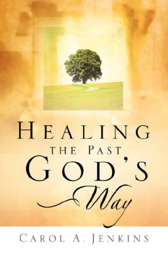 9781594676680: Healing the Past God's Way