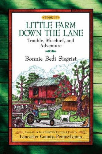 Little Farm Down the Lane- Book II: Siegrist, Bonnie Bedi