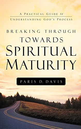 9781594677113: Breaking Through Towards Spiritual Maturity