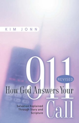 9781594678370: How God Answers Your 911 Call: Salvation Explained Through Story and Scripture -Revised