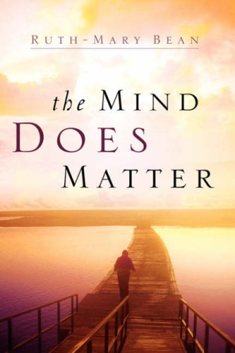 The Mind Does Matter: Ruth-Mary Bean