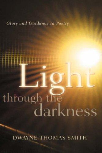 Light Through the Darkness: Dwayne Thomas Smith