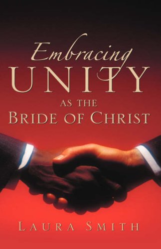 Embracing Unity as the Bride of Christ (1594679134) by Smith, Laura