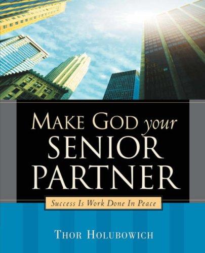9781594679186: Make God Your Senior Partner