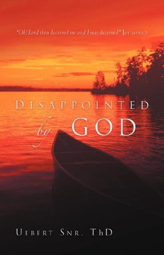 9781594679674: Disappointed by God