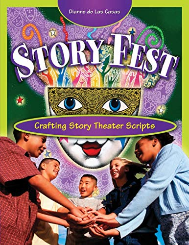 9781594690099: Story Fest: Crafting Story Theater Scripts