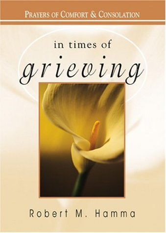 9781594710162: In Times of Grieving: Prayers of Comfort and Consolation