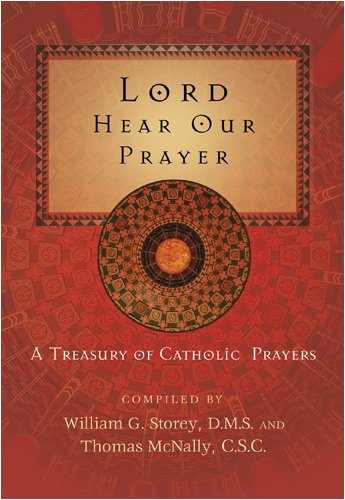 9781594710421: Lord Hear Our Prayer: A Treasury of Catholic Prayers (Revised)