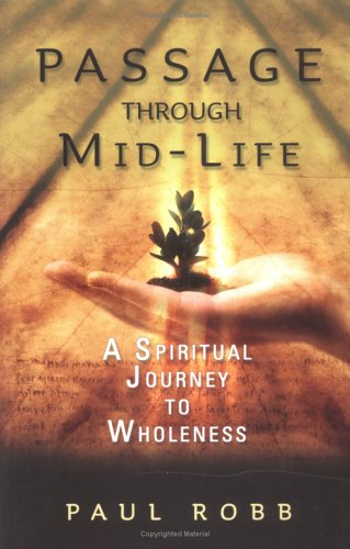 9781594710513: Passage Through Mid-Life: A Spiritual Journey to Wholeness