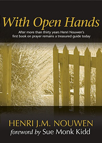 With Open Hands (1594710643) by Henri J. M. Nouwen