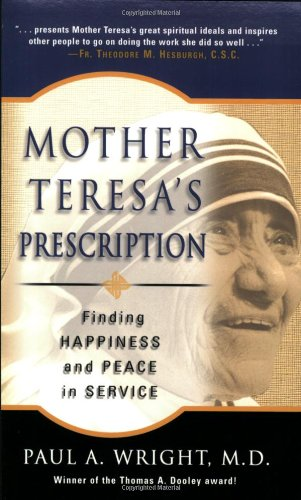 9781594710728: Mother Teresa's Prescription: Finding Happiness And Peace in Service
