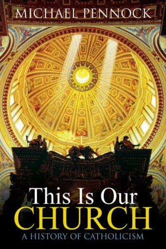 9781594710759: This Is Our Church: A History of Catholicism