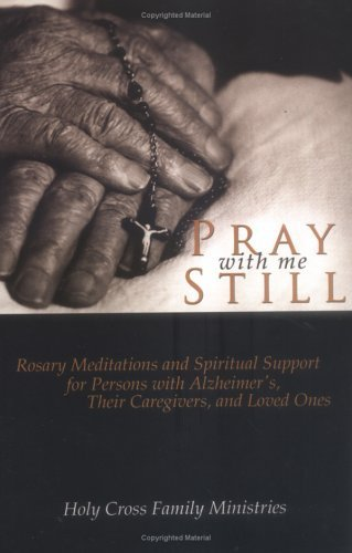 9781594710773: Pray with Me Still: Rosary Meditations and Spiritual Support for Persons with Alzheimer's, Their Caregivers, and Loved Ones