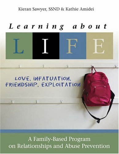 9781594710889: Learning about L.I.F.E.--Love, Infatuation, Friendship, Exploitation: A Family-Based Program on Relationships and Abuse Prevention