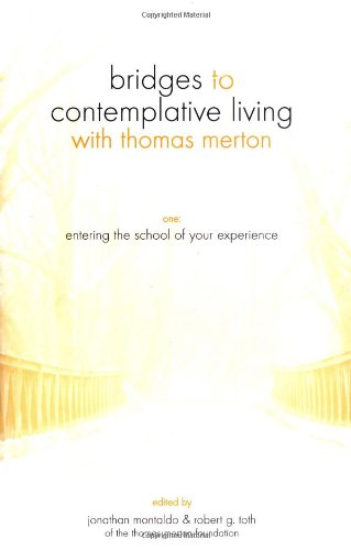 9781594710896: Entering the School of Your Experience (Bridges to Contemplative Living With Thomas Merton) (v. 1)