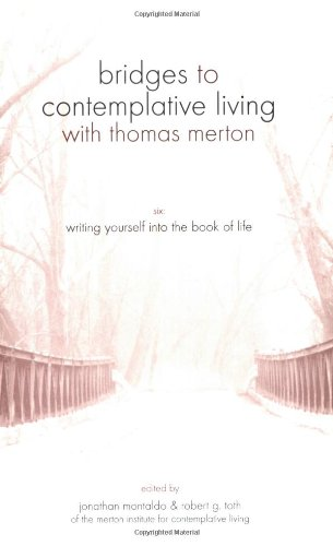 9781594710940: Writing Yourself Into the Book of Life (Bridges to Contemplative Living with Thomas Merton)