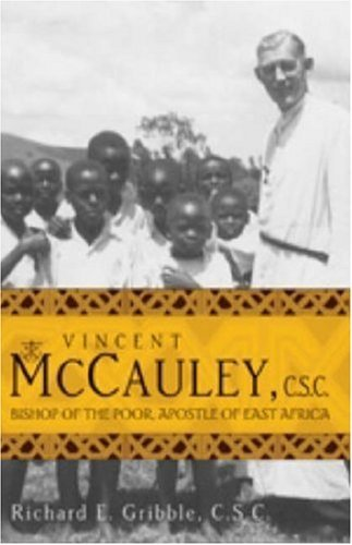 9781594711107: Vincent McCauley, C.S.C.: Bishop of the Poor, Apostle of East Africa (Holy Cross Books)