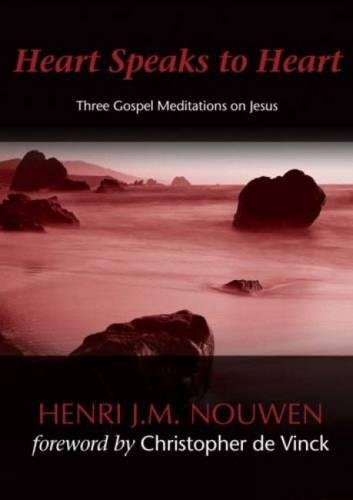 9781594711169: Heart Speaks to Heart: Three Gospel Meditations on Jesus