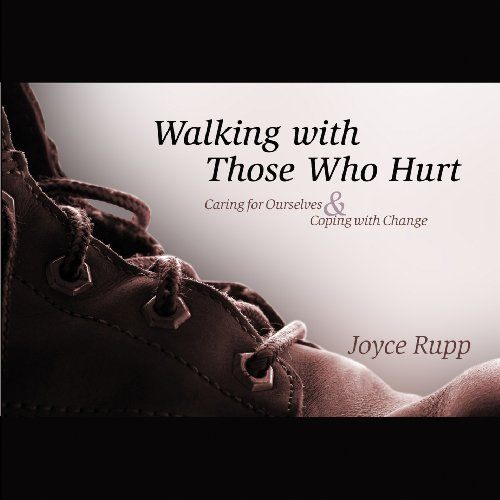 Walking with Those Who Hurt (9781594711176) by Joyce Rupp
