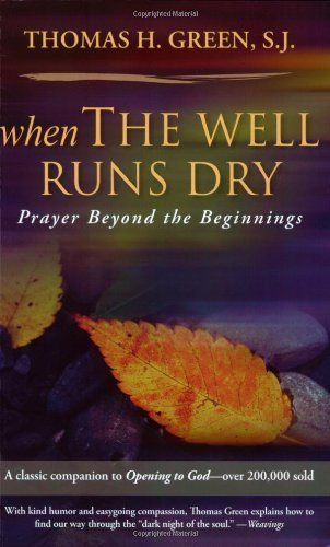 9781594711374: When the Well Runs Dry: Prayer Beyond the Beginnings
