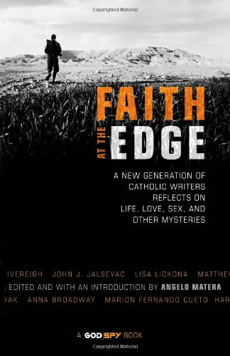 9781594711404: Faith at the Edge: A New Generation of Catholic Writers Reflects on Life, Love, Sex and Other Mysteries