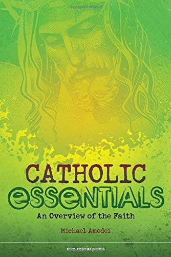 9781594711459: Catholic Essentials: An Overview of the Faith