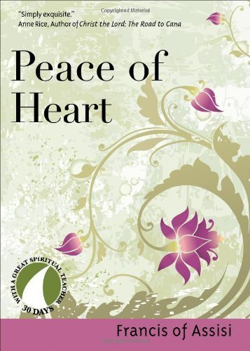 Peace of Heart (30 Days with a: Saint Francis of