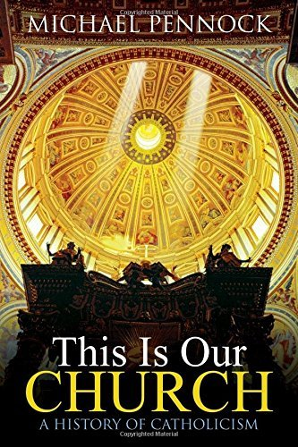 9781594711695: This Is Our Church: A History of Catholicism (Student Edition)