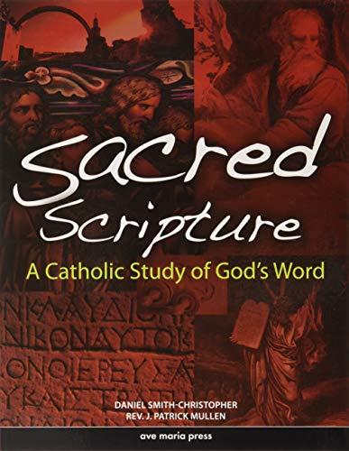 Sacred Scripture : Framework Elective a: a: Daniel L. Smith-Christopher;
