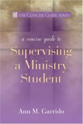 9781594711794: Concise Guide to Supervising a Ministry Student (The Concise Guide Series)