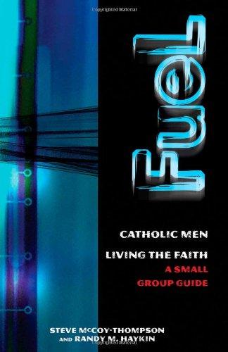 Fuel: Catholic Men, Loving the Faith; A: Haykin, Randy M.,