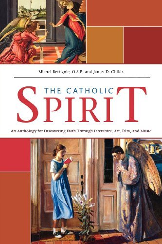 9781594711824: Catholic Spirit: An Anthology for Discovering Faith Through Literature, Art, Film, and Music