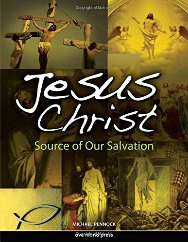 Jesus Christ: Source of Our Salvation (1594711887) by Michael Pennock