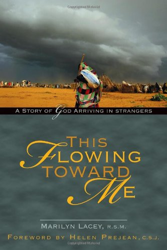 9781594711978: This Flowing Toward Me: A Story of God Arriving in Strangers