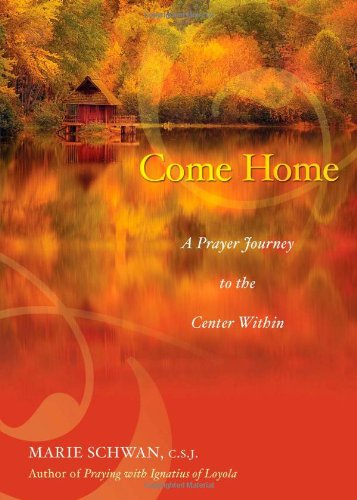 9781594712296: Come Home: A Prayer Journey to the Center Within