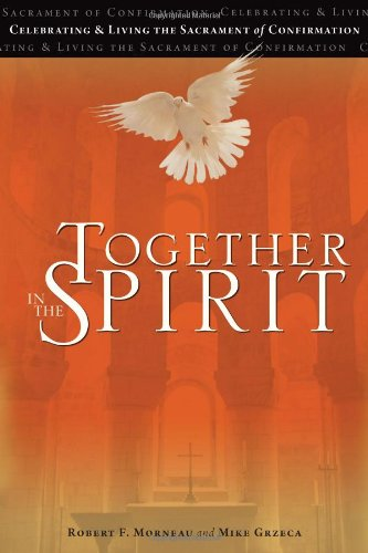 Together in the Spirit : Celebrating and: Deacon Mike Grzeca;