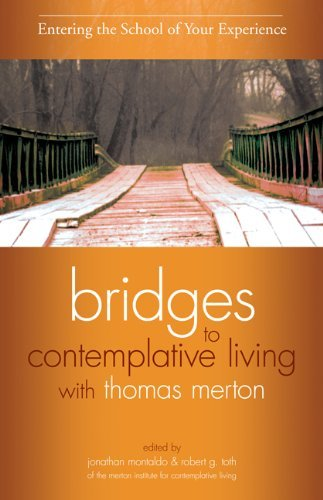 9781594712340: Entering the School of Your Experience (Bridges to Contemplative Living with Thomas Merton)