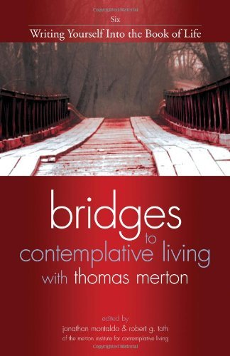 9781594712395: Writing Yourself Into the Book of Life (Bridges to Contemplative Living With Thomas Merton)