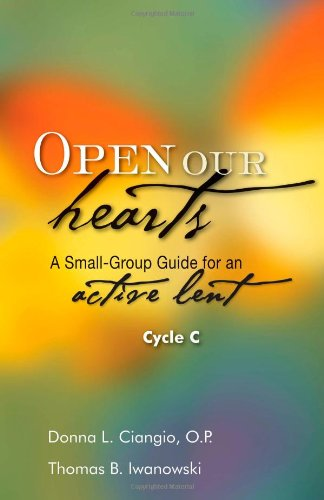 9781594712425: Open Our Hearts: A Small Group Guide for an Active Lent, Cycle C