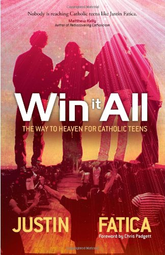9781594712494: Win It All: The Way to Heaven for Catholic Teens