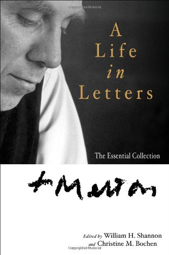 9781594712562: Thomas Merton: A Life in Letters: The Essential Collection