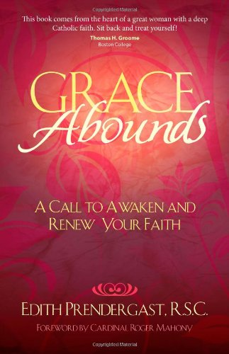 9781594712593: Grace Abounds: A Call to Awaken and Renew Your Faith