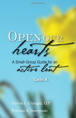 9781594712609: Open Our Hearts: A Small-Group Guide for an Active Lent, Cycle A