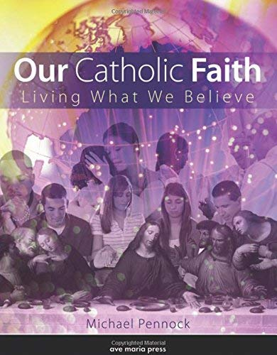 9781594712661: Our Catholic Faith: Living What We Believe