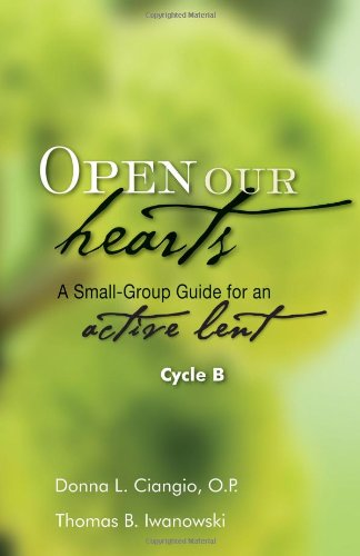 9781594712760: Open Our Hearts: A Small-Group Guide for an Active Lent (Cycle B)