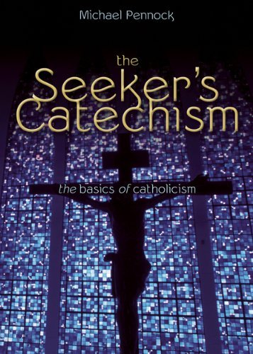 9781594712852: The Seeker's Catechism: The Basics of Catholicism