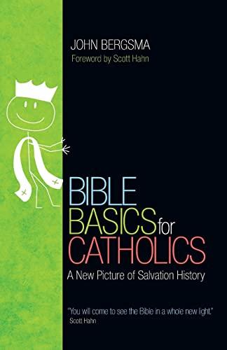 Bible Basics for Catholics: A New Picture: John Bergsma
