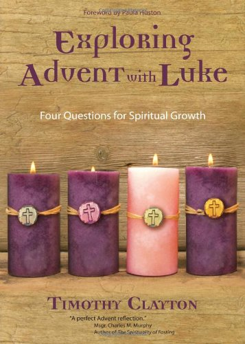 9781594713040: Exploring Advent with Luke: Four Questions for Spiritual Growth
