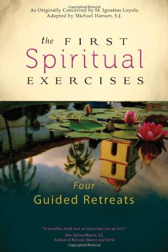 9781594713781: The First Spiritual Exercises: Four Guided Retreats